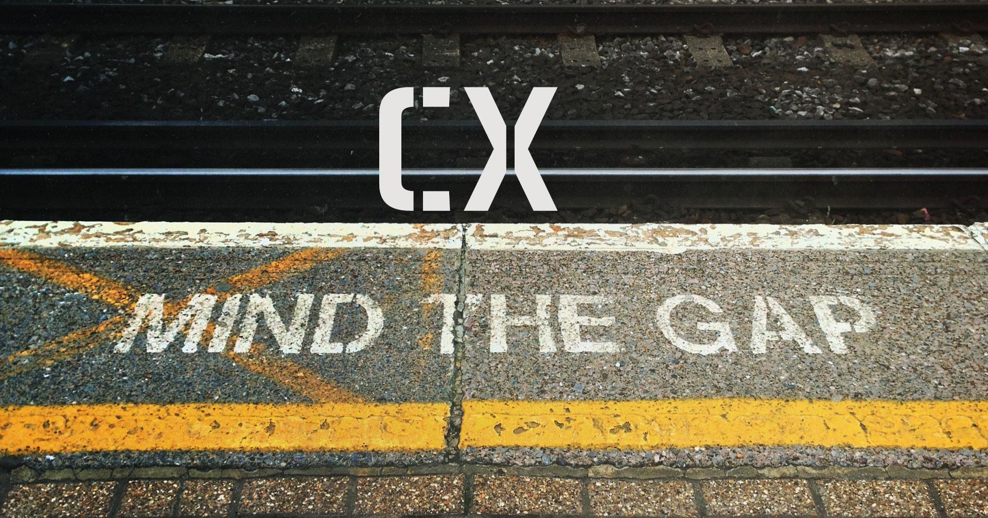 Mind the CX Gap